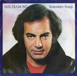 Yesterday's Songs - Image: Yesterday's Songs Neil Diamond