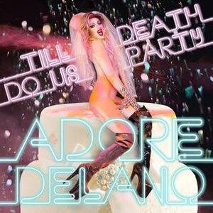 Till Death Do Us Party - Image: Adore Delano Till Death Do Us Party