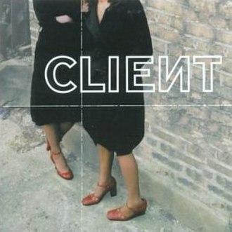 Client (album) - Image: Client cover