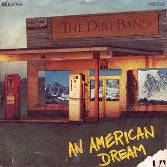 An American Dream (song) - Image: Dirt Band American Dream