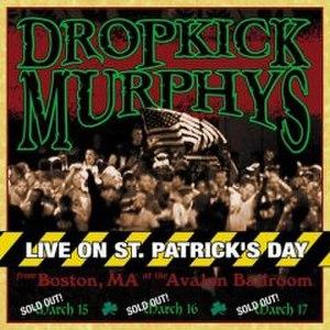 Live on St. Patrick's Day from Boston, MA - Image: Dropkick Murphys St Patricks Day Live