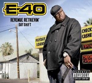 Revenue Retrievin': Day Shift - Image: E 40 Revenue Retrievin' Day Shift