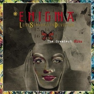 Love Sensuality Devotion: The Greatest Hits - Image: Enigma Love Sensuality Devotion The Greatest Hits