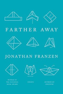 <i>Farther Away</i> (book) English-language essay collection by Franzen, published in 2012