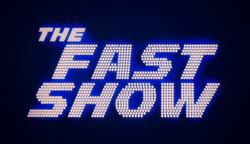 Title Card for the current Web Series of The Fast Show