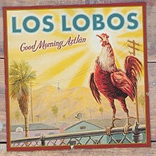 Good Morning Aztlán - Los Lobos.jpg