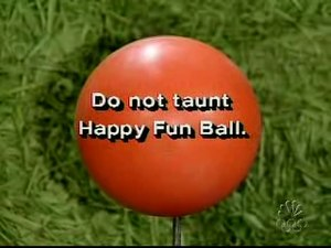 IMAGE(https://upload.wikimedia.org/wikipedia/en/thumb/6/65/Happy_fun_ball.jpg/300px-Happy_fun_ball.jpg)