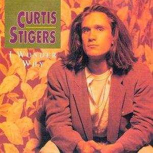 I Wonder Why (Curtis Stigers song) - Image: I Wonder Why Curtis Stigers