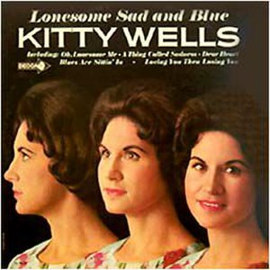 Kitty Wells - The Lonesome, Sad and Blue album (Decca, 1965)