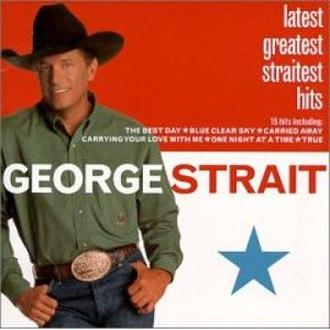 Latest Greatest Straitest Hits - Image: Latest Greatest Straitest Hits