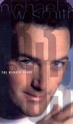 The Wonder Years (Michael W. Smith box set) - Image: MWS The Wonder Years