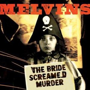 The Bride Screamed Murder - Image: Melvins 2010