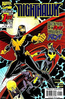 Nighthawk (Marvel Comics) is the name of several fictional characters appearing in American comic books published by Marvel Comics.