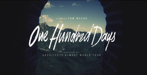 One Hundred Days: The Story of Architects Almost World Tour - Image: One Hundred Days title card