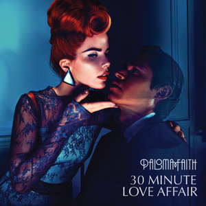 30 Minute Love Affair - Image: Paloma Faith 30 Minute Love Affair