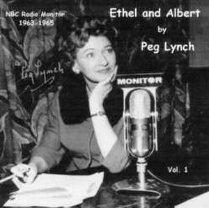 Monitor (NBC Radio) - Peg Lynch wrote and performed Ethel and Albert for Monitor from 1963-1965.