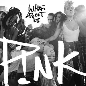 What About Us (Pink song) - Image: Pink What About Us