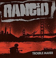 Rancid Trouble Maker.jpg