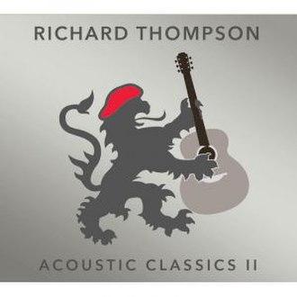 Acoustic Classics II - Image: Richard thompson acoustic classics II album cover