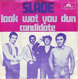 Look Wot You Dun - Image: Sladesingle lookwotyoudun