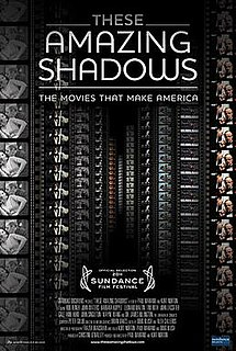 <i>These Amazing Shadows</i> 2011 documentary film