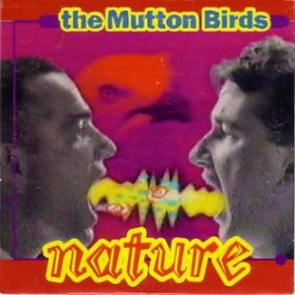 """Nature (song) - Image: The Muttons Birds """"Nature"""" single"""