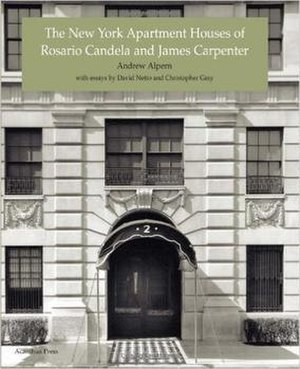 The New York Apartment Houses of Rosario Candela and James Carpenter - Cover of hardcover edition