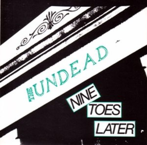 9 Toes Later - Image: The Undead 9 Toes Later