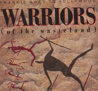 Warriors of the Wasteland 1986 single by Frankie Goes to Hollywood