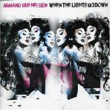 When the Lights Go Down (Armand Van Helden song) - Wikipedia