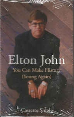 You Can Make History (Young Again) - Image: You Can Make History (Young Again) Elton John