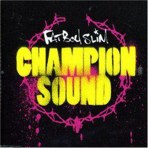 Champion Sound (song) - Image: Champion Sound (Fatboy Slim song) cover