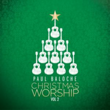 Christmas Worship, Vol. 2 by Paul Baloche.png