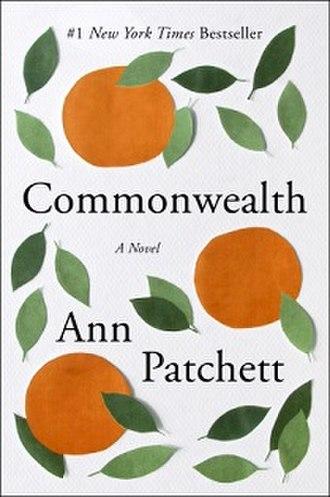 Commonwealth (Patchett novel) - First edition, 2016