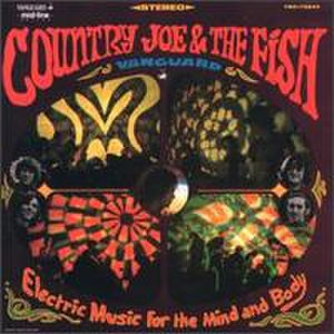 Electric Music for the Mind and Body - Image: Country Joe the Fish Electric Music for the Mind and Body (album cover)