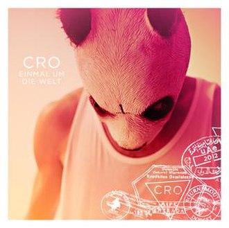 Cro - Einmal um die Welt (studio acapella)