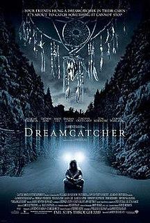 <i>Dreamcatcher</i> (2003 film) 2003 film by Lawrence Kasdan