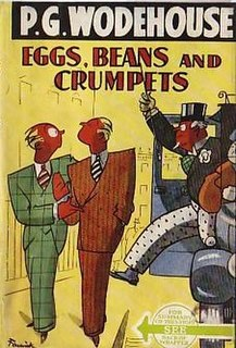 <i>Eggs, Beans and Crumpets</i> 1940 short story collection by P.G. Wodehouse