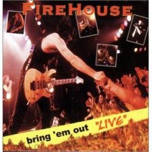 Bring 'Em Out Live - Image: Firehouse beol