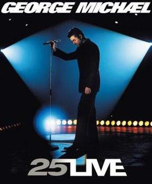 25 Live - Image: George Michael 25Live