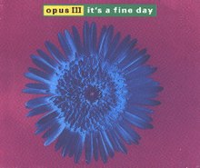 It's a Fine Day (Opus III).jpg