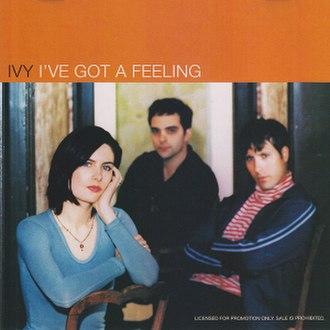 I've Got a Feeling (Ivy song) - Image: Ivegotafeeling
