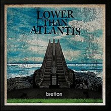 Lower Than Atlantis- Bretton.jpg