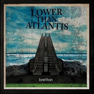 Bretton (EP) - Image: Lower Than Atlantis Bretton
