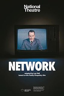 <i>Network</i> (play) play by Lee Hall, adapted from the 1976 film of the same name