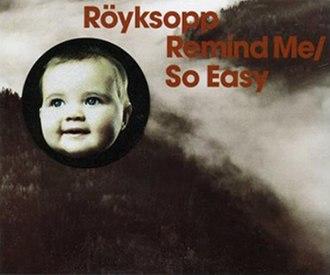 So Easy - Image: Röyksopp So Easy single