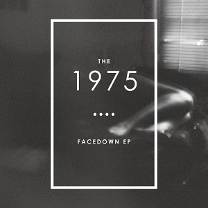 Facedown (EP) - Image: The 1975 Facedown EP