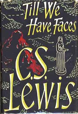 Till We Have Faces - First edition