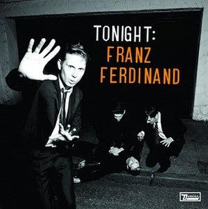 Tonight: Franz Ferdinand - Image: Tonight FF