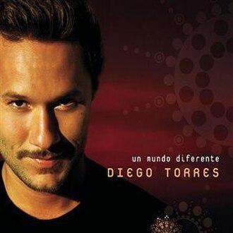 Un Mundo Diferente - Image: Un Mundo Diferente, Diego Torres